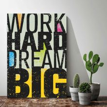 quadro-40-x-60-cm-work-hard-dream-big-PL-067A2P-1